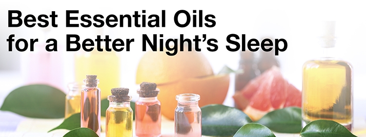 Essential Oils & Soothing Fragrances Help You Get a Better Nights Sleep
